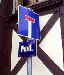 Word ist eine Einbahnstraße